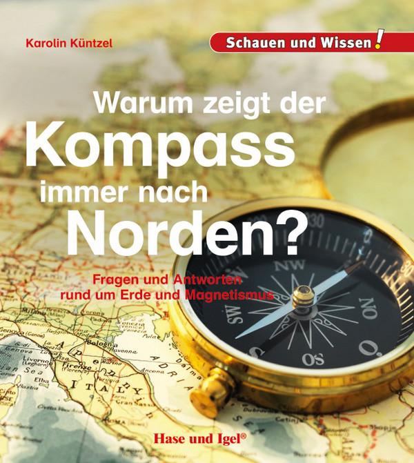 Warum zeigt der Kompass immer nach Norden?